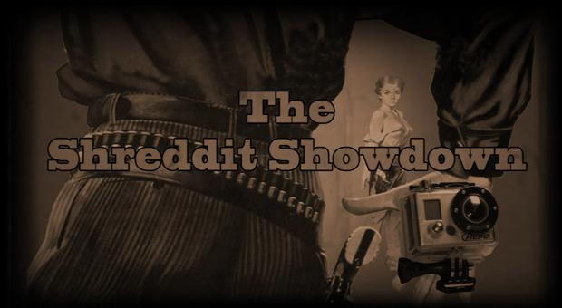 Shreddit Showdown