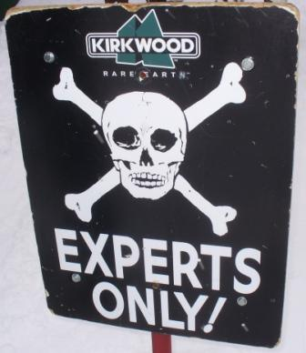 One of the most famous signs in California.  Kirkwood's The Wall Experts Only Sign will be seen again on Saturday.