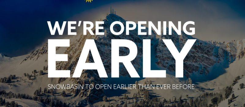 snowbasin, Utah, opening early